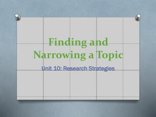 Finding and Narrowing a Topic