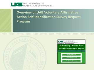 Overview of UAB  Voluntary Affirmative  Action Self-Identification  Survey  Request  Program
