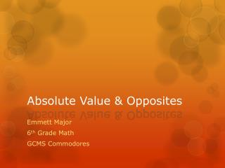 Absolute Value & Opposites