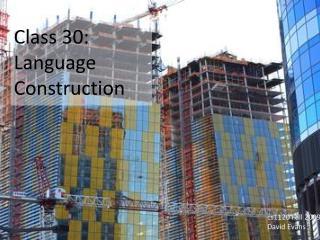 Class  30: Language Construction