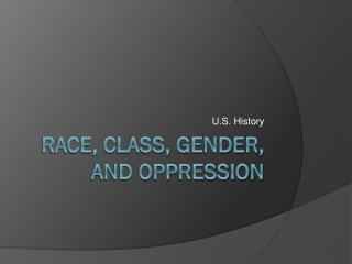 Race, Class, Gender, and Oppression