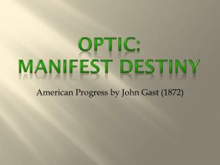 OPTIC:  Manifest Destiny