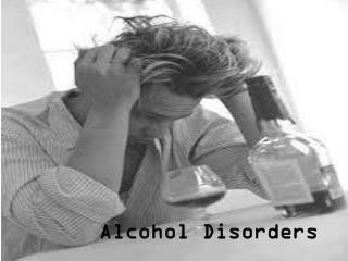 Alcohol Disorders