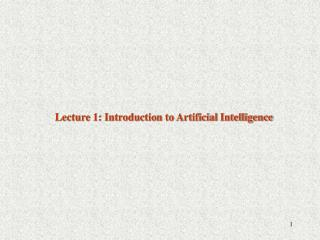 Lecture 1: Introduction to Artificial Intelligence