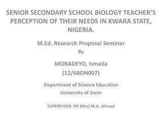 SENIOR  SECONDARY SCHOOL BIOLOGY TEACHER'S PERCEPTION OF THEIR NEEDS IN KWARA STATE, NIGERIA .