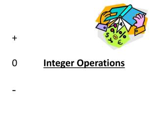 + 0		 Integer Operations -