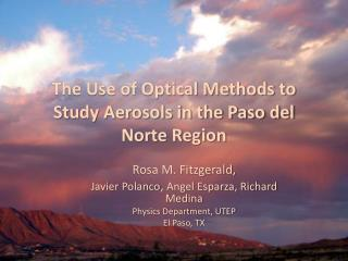 The Use of Optical Methods to Study Aerosols in the Paso del Norte Region