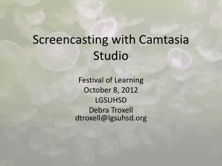 Screencasting  with  Camtasia  Studio