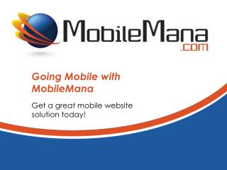Going Mobile with MobileMana