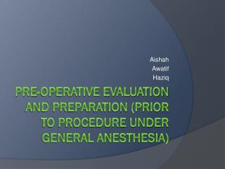 Pre-operative evaluation and preparation (prior to procedure under general anesthesia)