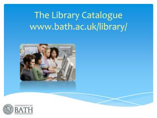 The Library Catalogue bath.ac.uk/library/