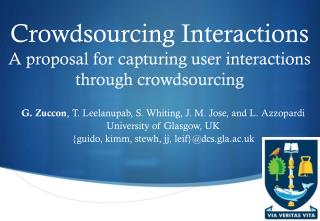 Crowdsourcing Interactions A  proposal for capturing user interactions through  crowdsourcing