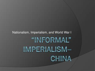 """Informal"" Imperialism--China"