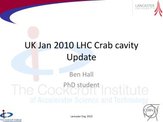 UK Jan 2010 LHC Crab cavity Update