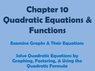 Chapter 10 Quadratic Equations & Functions