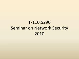T-110.5290 Seminar on Network Security 2010