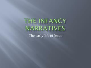 The Infancy Narratives