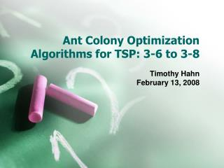 Ant Colony Optimization Algorithms for TSP: 3-6 to 3-8