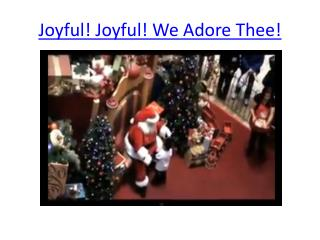 Joyful! Joyful! We Adore Thee!