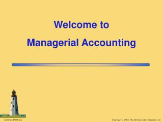 Welcome to Managerial Accounting
