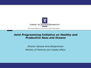 Joint Programming Initiative  on Healthy  and  Productive  Seas and Oceans