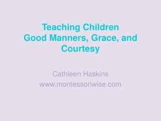 Teaching Children  Good Manners, Grace, and Courtesy