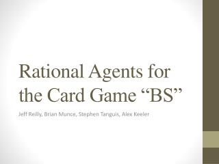 "Rational Agents for the Card Game ""BS"""