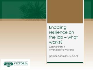 Enabling resilience on the job � what works?