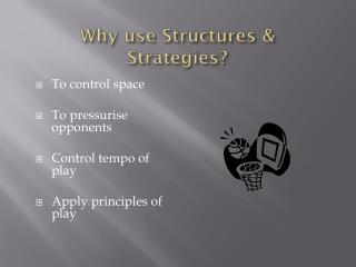 Why use Structures & Strategies?