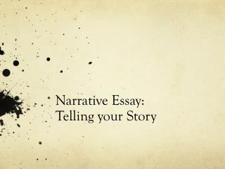 Narrative Essay:  Telling your Story