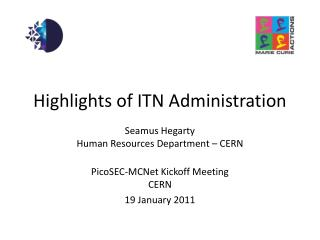 Highlights of ITN Administration