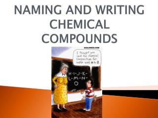 NAMING AND WRITING CHEMICAL COMPOUNDS
