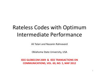 Rateless  Codes with  Optimum Intermediate Performance