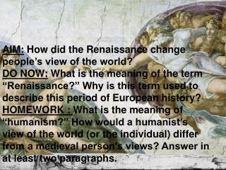 AIM:  How did the Renaissance change people's view of the world?
