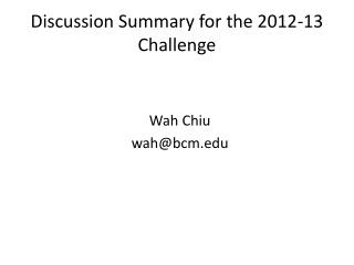 Discussion Summary for the 2012-13 Challenge