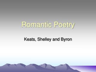 similarity and dissimilarity between shelly and keats as second generation romantic poet Keats is perhaps the greatest and most representative of the romantic poets belonging to the second generation, although he was barely known outside the circle of his intellectual friends he later achieved fame and consideration.
