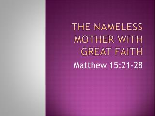 The Nameless Mother with Great Faith