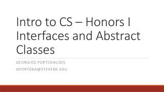 Intro to CS � Honors I Interfaces and Abstract Classes