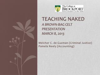 Teaching Naked A Brown-bag  celt  presentation march 8, 2013