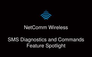 NetComm  Wireless SMS Diagnostics and Commands Feature Spotlight
