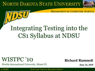 Integrating Testing into the  CS1 Syllabus at NDSU