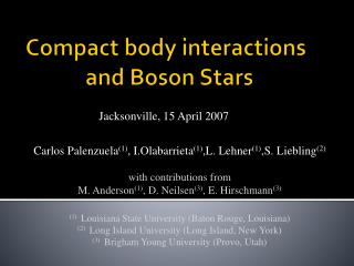 Compact  body interactions             and  Boson Stars