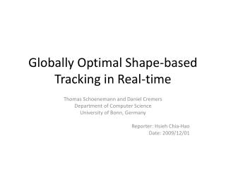 Globally Optimal Shape-based Tracking in Real-time