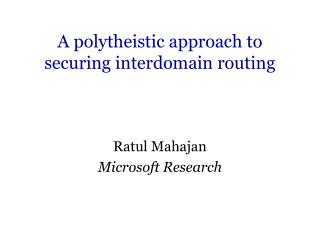 A polytheistic approach to securing interdomain routing