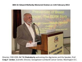 38th Sir Edward  Mellanby  Memorial Oration on 11th February 2013
