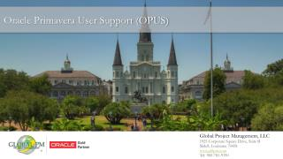 Oracle Primavera User Support (OPUS)