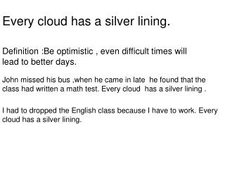 Every+cloud+has+a+silver+lining+Idioms+by+Aracely