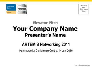 ARTEMIS Networking 2011 Hammersmith Conference Centre, 1 st  July 2010