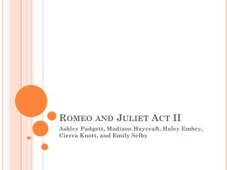 Romeo and Juliet Act II