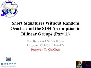 Short Signatures Without Random  Oracles and  the  SDH Assumption  in Bilinear  Groups (Part 1.)